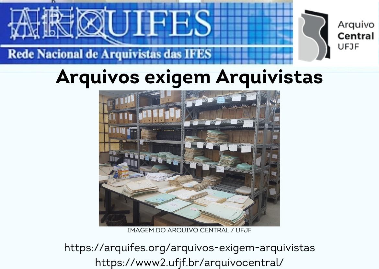 Arquivos exigem Arquivistas!