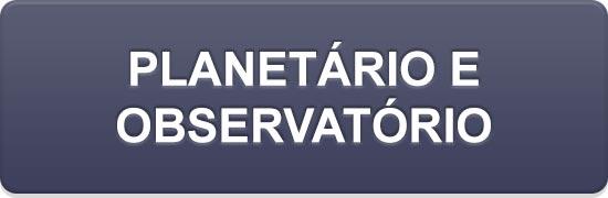 Inscrições do público geral ao Planetário e ao Observatório Astronômico.