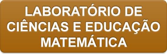 Laboratório de Ciências e Educação Matemática.