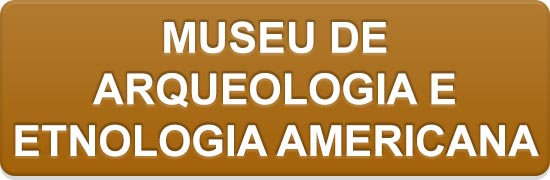Museu de Arqueologia e Etnologia Americana.