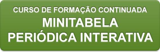 Inscrições para o curso Mini-Tabela Periódica Interativa (abre em nova janela).
