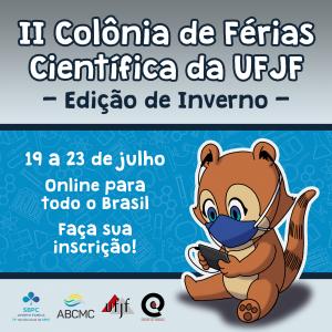 Banner da Segunda Colônia de Férias Científica da UFJF - Edição de Inverno