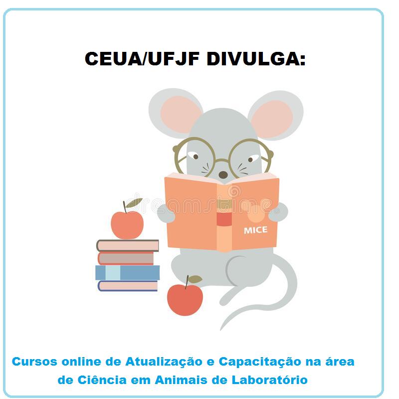 CEUA/UFJF DIVULGA: Cursos online de Atualização e Capacitação na área de Ciência em Animais de Laboratório