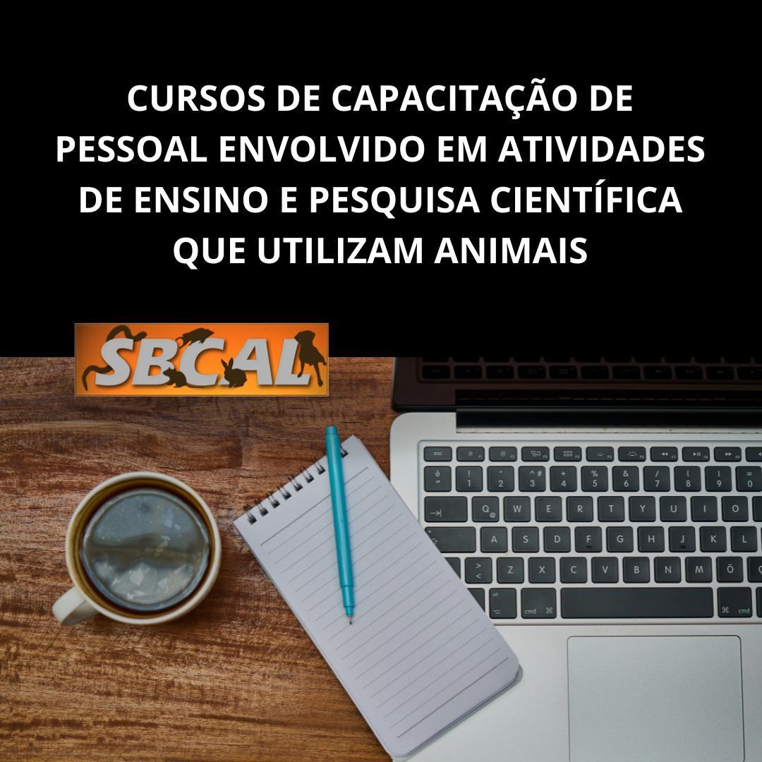 CEUA/UFJF DIVULGA: SBCAL faz levantamento sobre cursos de capacitação de pessoal envolvido em atividades de ensino e pesquisa científica que utilizam animais.