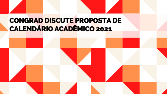 Congrad discute proposta de calendário acadêmico 2021