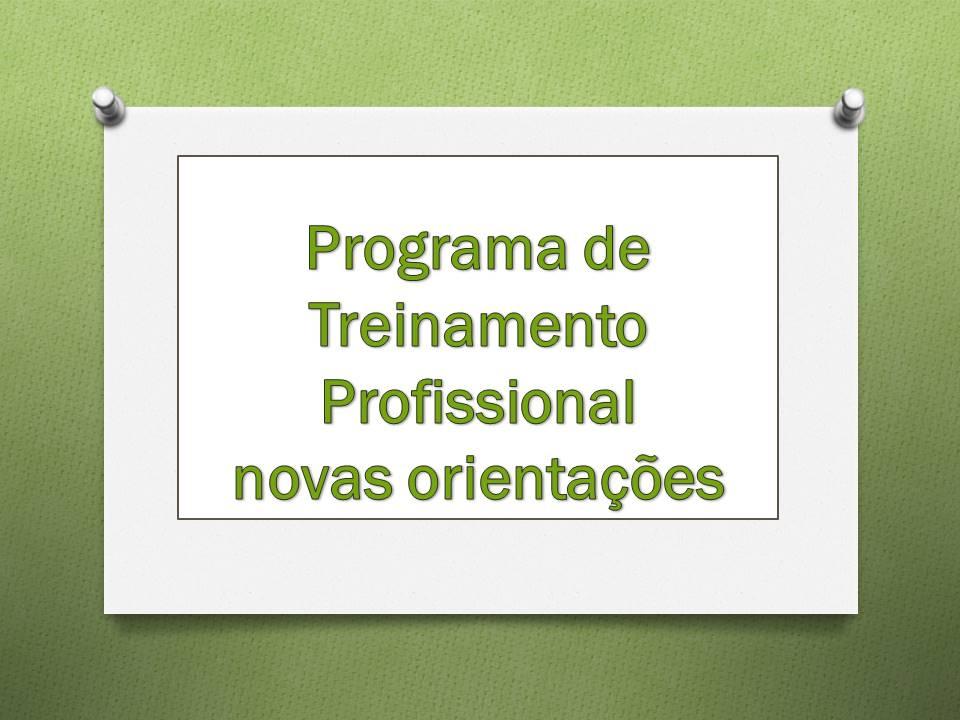Novas orientações para o Programa de Treinamento Profissional