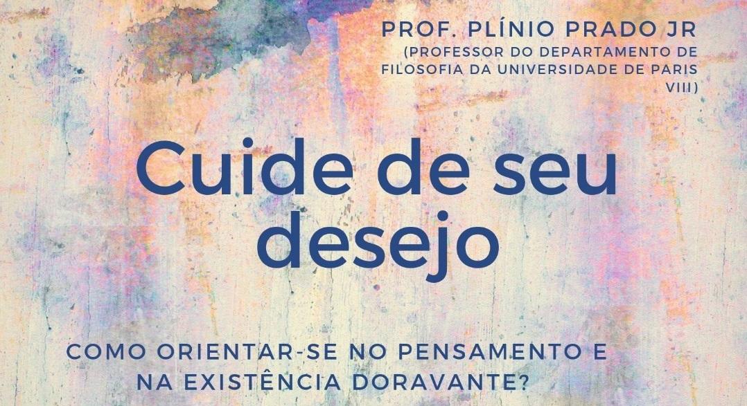 Ciclo de palestras do Prof. Plínio Prado Jr. (Paris VIII) na UFJF