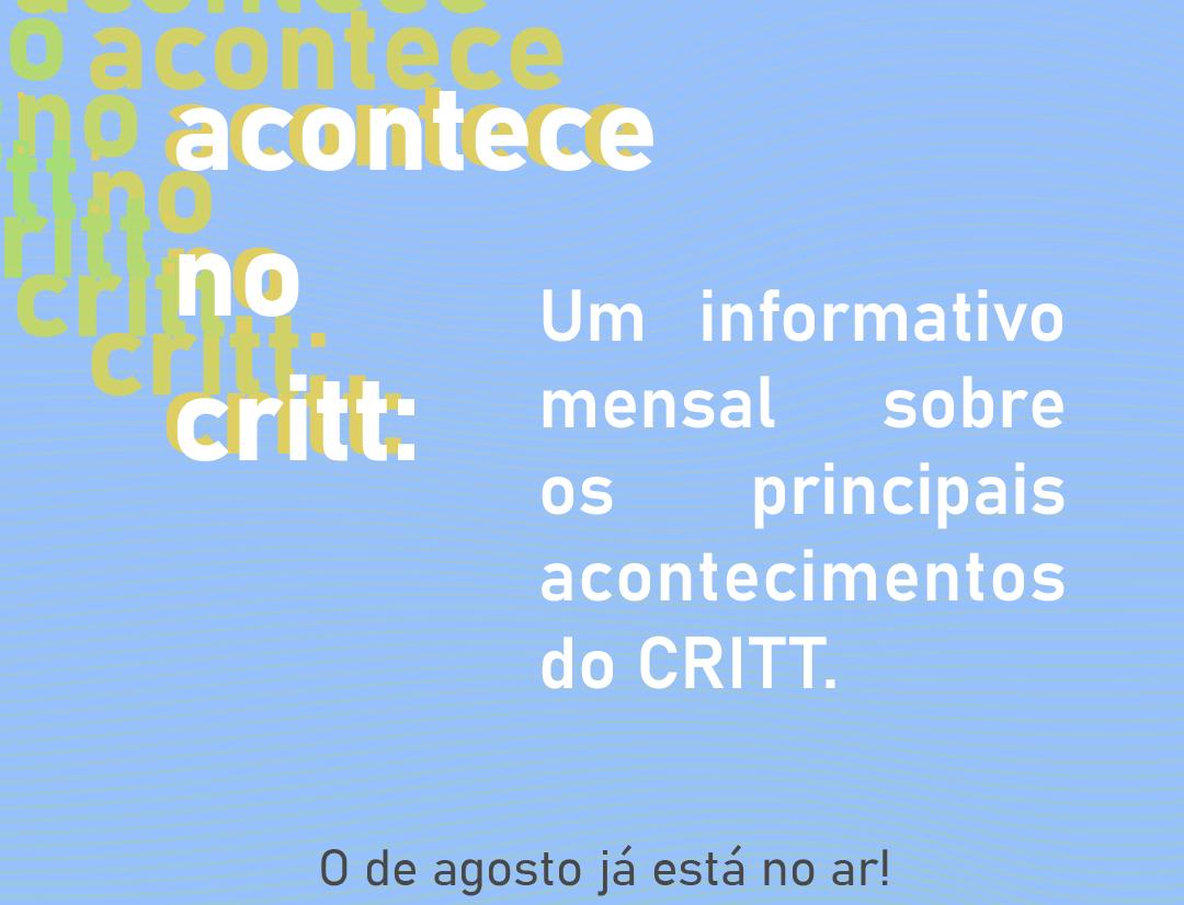 Critt retoma informativo com acontecimentos do mês