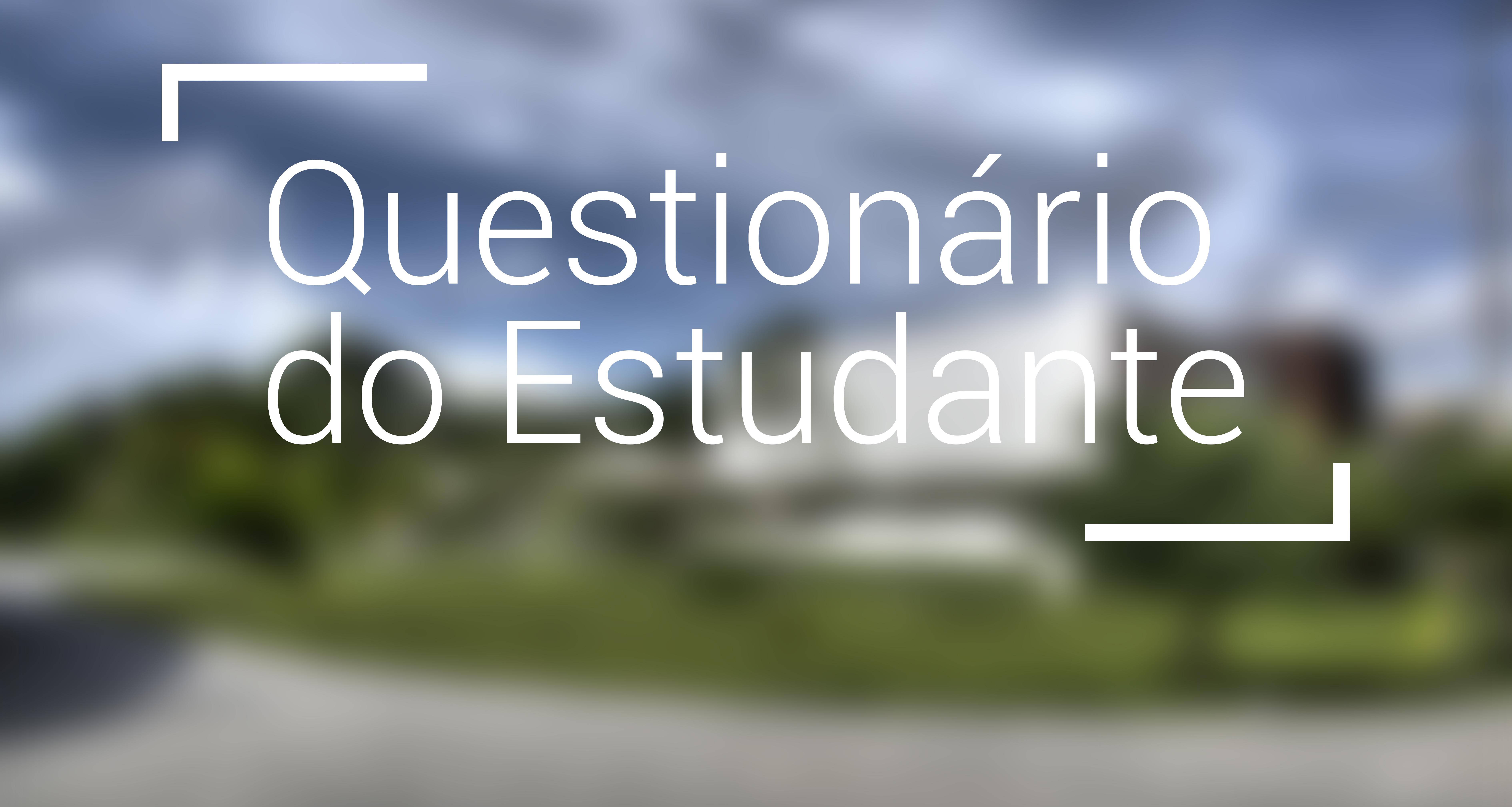 Reaberto prazo para preencher Questionário do Estudante até domingo, 13h