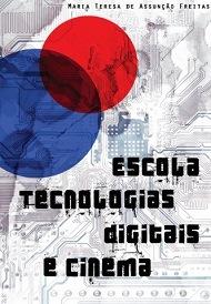 Escola, tecnologias digitais e cinema