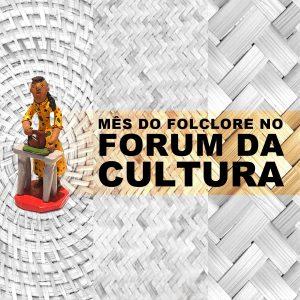 """Identidade visual do projeto """"Mês do Folclore no Forum""""."""