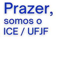 Prazer, somos o ICE / UFJF