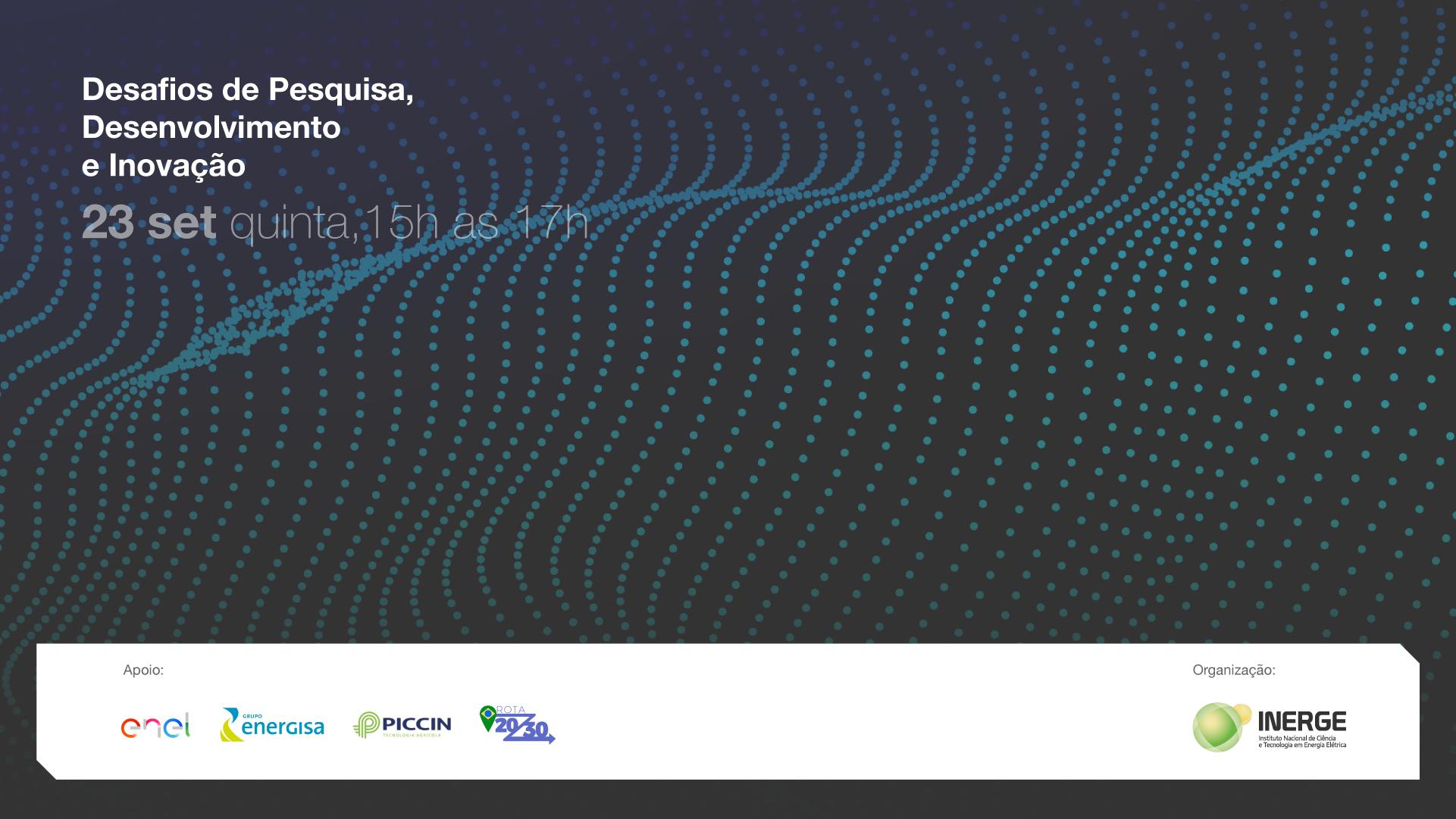 INERGE promove o circuito de palestras sobre os DESAFIOS DE PESQUISA, DESENVOLVIMENTO E INOVAÇÃO.