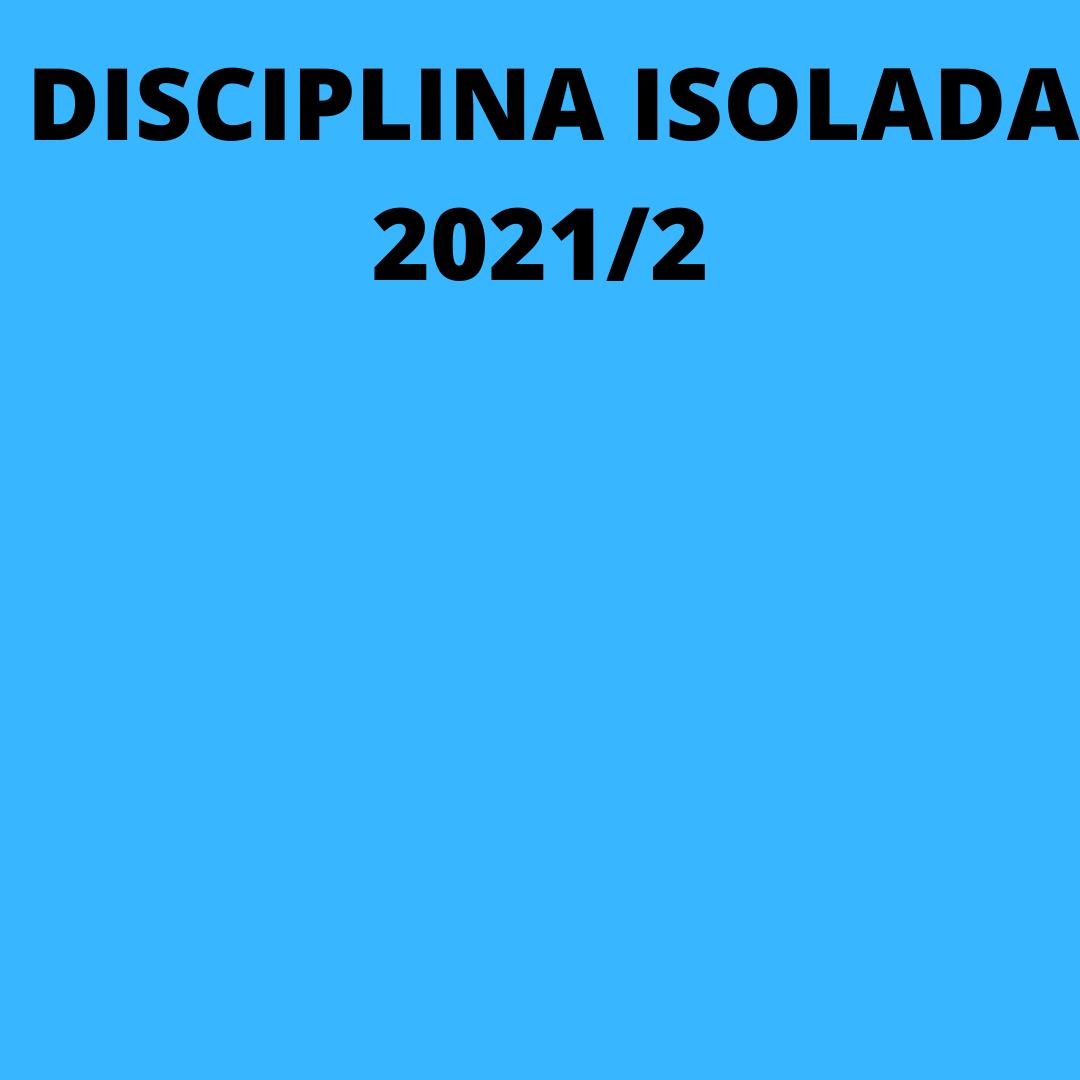 Deferimentos de matrículas em disciplina isolada 2021/2