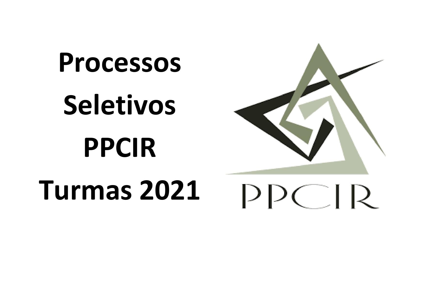 Abertura dos Editais de Seleção do PPCIR para as turmas de 2021
