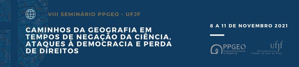 Novo! Segunda Circular – VIII Seminário de Pós-Graduação em Geografia – UFJF