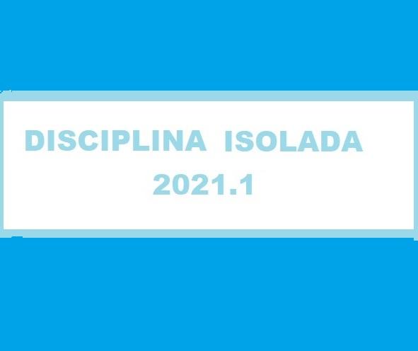 DISCIPLINA ISOLADA 2021 (1º Período Letivo)