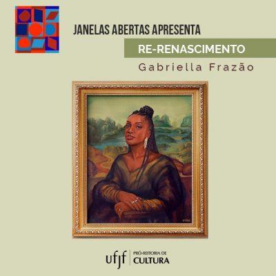 """Arte de divulgação do projeto """"Re-renascimento"""", de Gabriella Frazão - Prêmio Janelas Abertas. A imagem mostra uma ilustração inspirada no clássico de Da Vinci, Mona Lisa, porém exibindo a cantora brasileira Iza."""