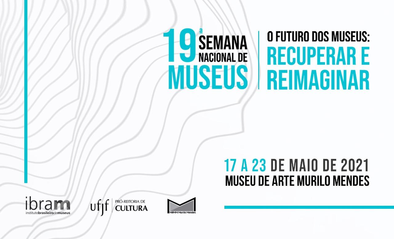 MAMM/UFJF integra Semana Nacional de Museus com mostras virtuais, vídeos e publicações on-line